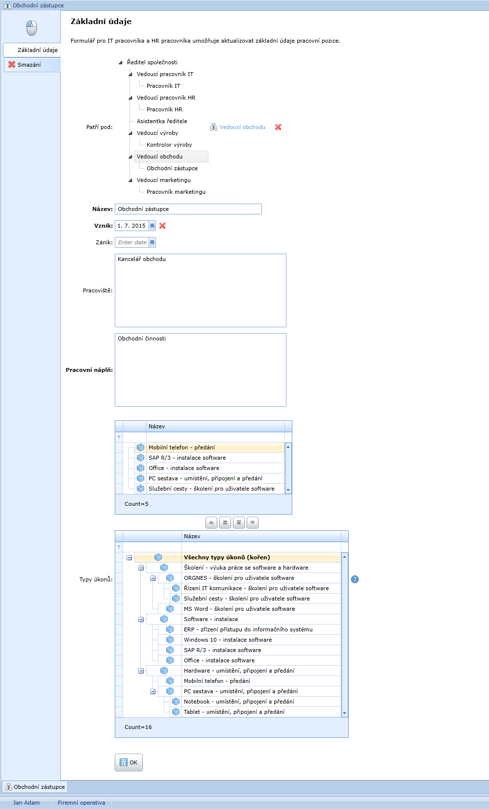Vyplnění formuláře Číselníku Pracovní pozice Základní údaje Pracovníkem HR nebo IT pro aktualizaci Pracovní pozice